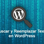 Buscar y Reemplazar Texto en Base de Datos en WordPress