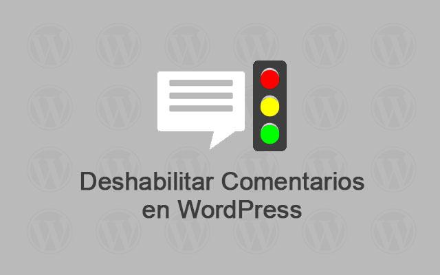 Habilitar y Deshabilitar Comentarios en Entradas de WordPress