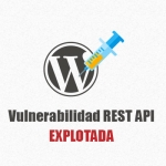 Vulnerabilidad REST API Explotada en Miles de Sitios WordPress