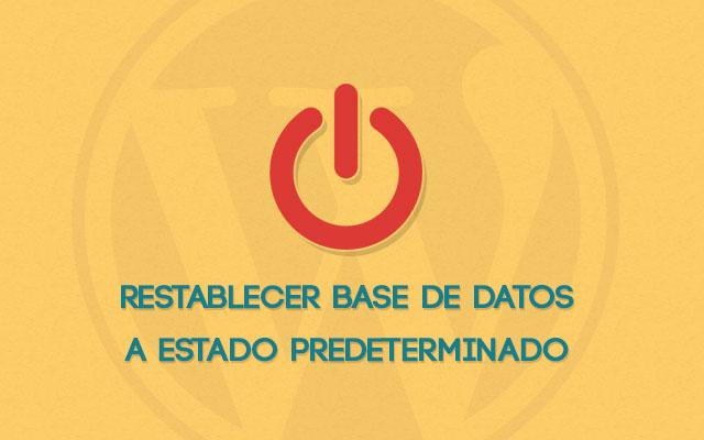 Restablecer Base de Datos a Valores Predeterminados en WordPress