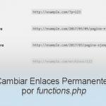 Cambiar Enlaces Permanentes de functions.php en WordPress