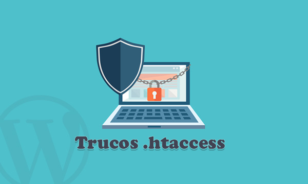10 Trucos htaccess para Proteger tu WordPress