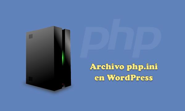 Crear y Editar el Archivo php.ini en WordPress