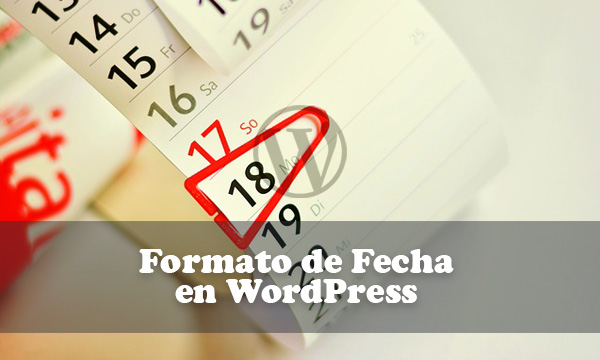 Personalizar y cambiar el formato de fecha de entradas en WordPress