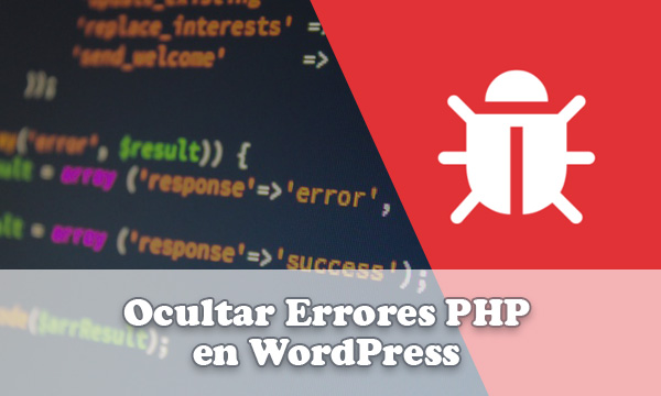 Tutorial para esconder u ocultar errores PHP en WordPress