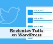 Mostrar los Recientes Tuits en WordPress con Widget de Twitter