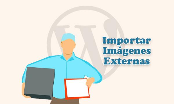 Cómo Importar Imágenes Externas a los Medios de WordPress