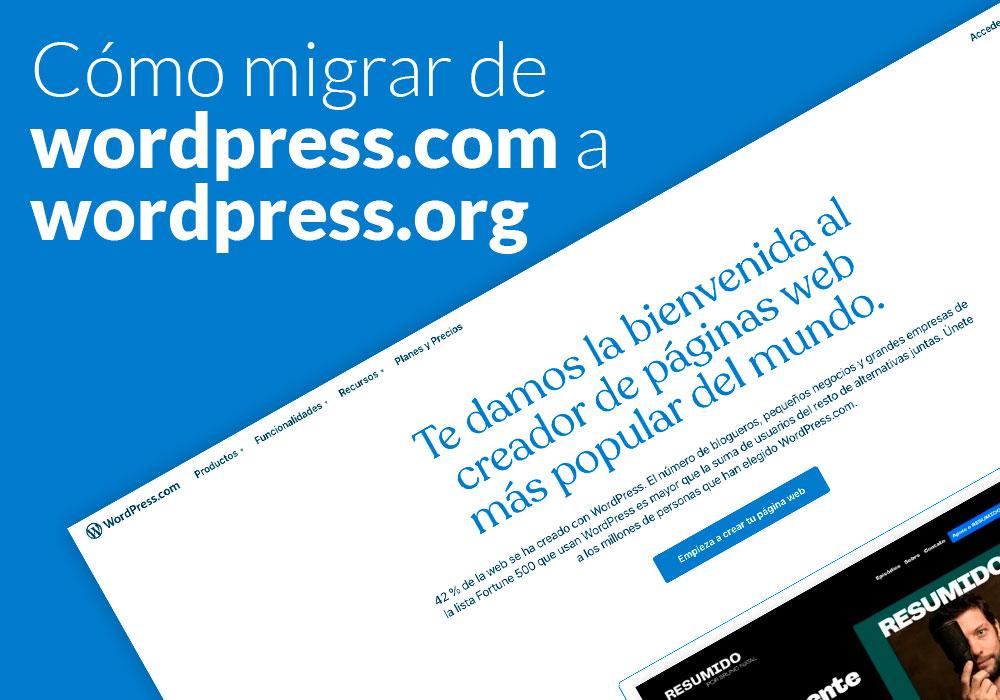 Cómo Migrar de WordPress.com a WordPress.org Correctamente (2018)