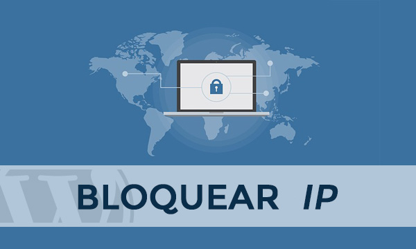 Cómo Bloquear IP por Geolocalización y País en WordPress