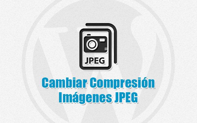 Cómo Cambiar Compresión de Imágenes JPEG en WordPress