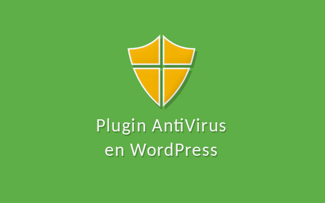 Proteger WordPress con Plugin AntiVirus