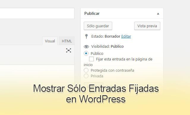 Mostrar Sólo Entradas Fijadas en WordPress