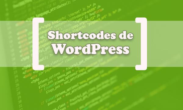 Qué Son los Shortcodes de WordPress y Cómo Utilizarlos