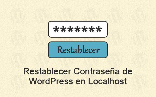 Restablecer Contraseña de WordPress en Localhost