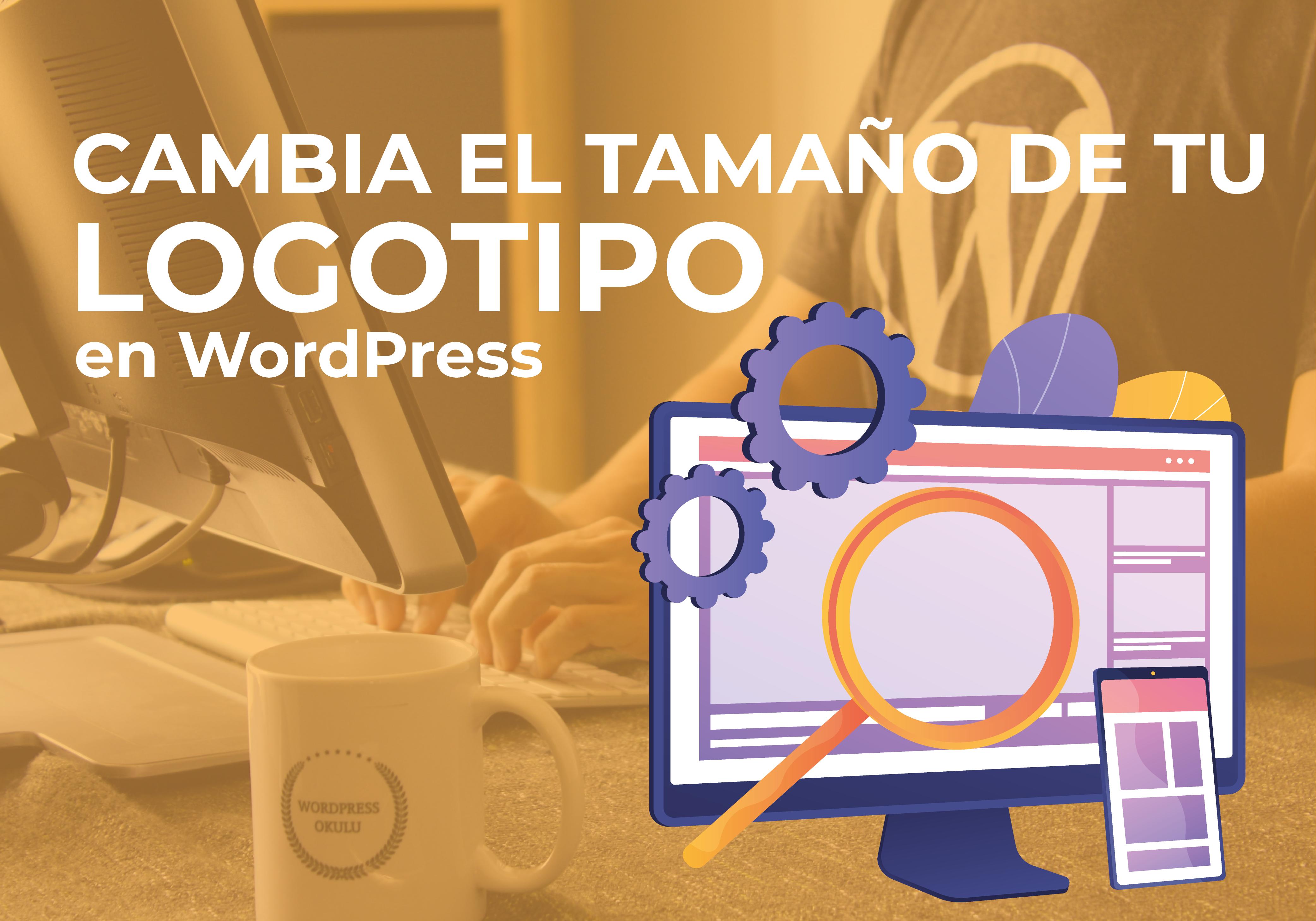 Cómo cambiar el tamaño de tu logo de Wordpress (con cualquier tema)
